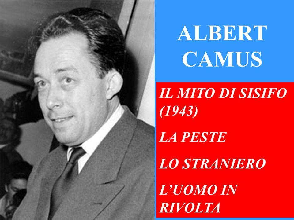 ALBERT CAMUS IL MITO DI SISIFO (1943) LA PESTE LO STRANIERO LUOMO IN RIVOLTA
