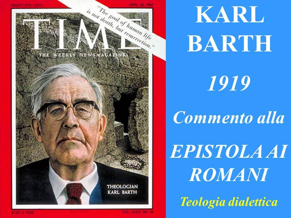 KARL BARTH 1919 Commento alla EPISTOLA AI ROMANI Teologia dialettica