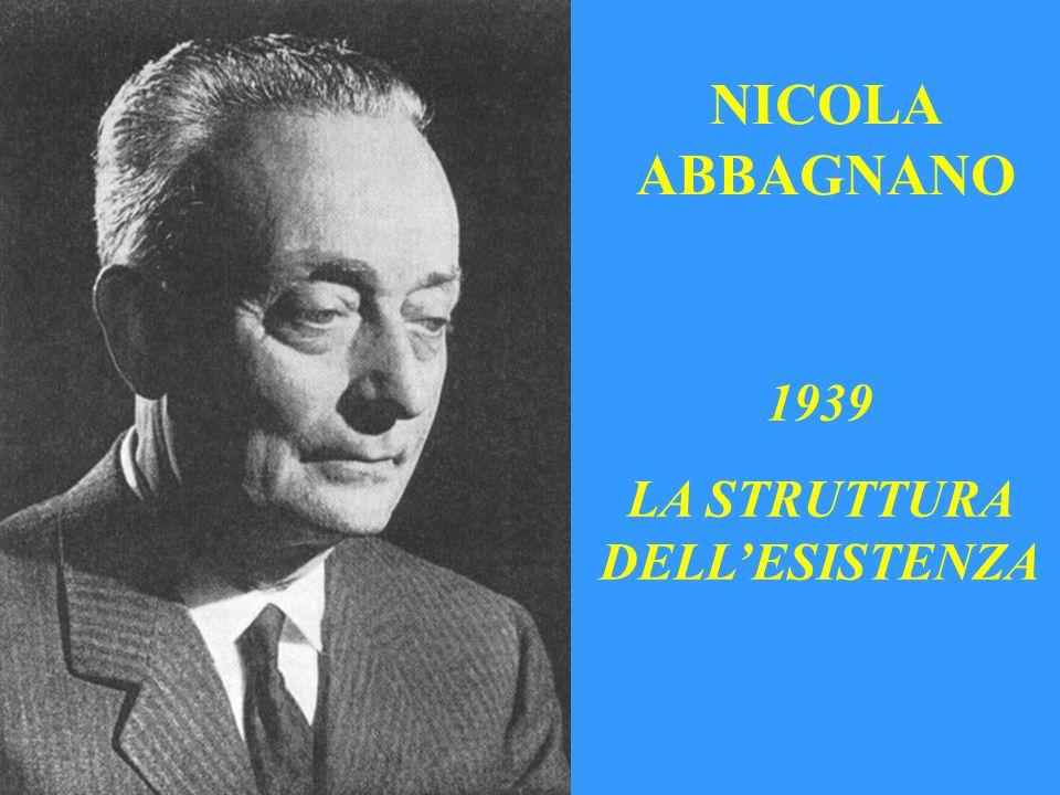 NICOLA ABBAGNANO 1939 LA STRUTTURA DELLESISTENZA