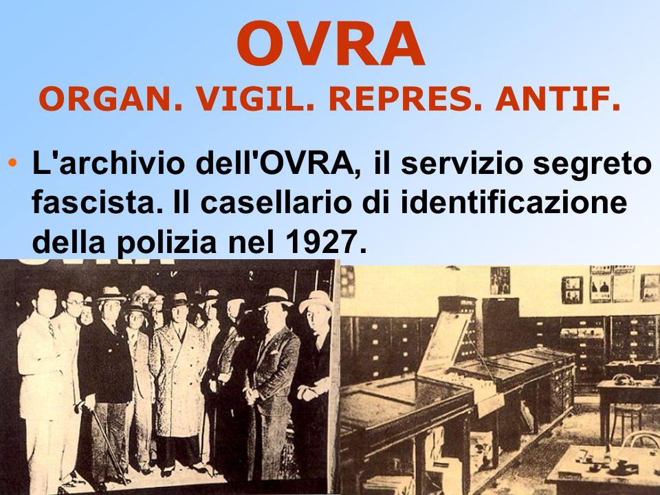 OVRA ORGAN. VIGIL. REPRES. ANTIF. L'archivio dell'OVRA, il servizio segreto fascista. Il casellario di identificazione della polizia nel 1927.