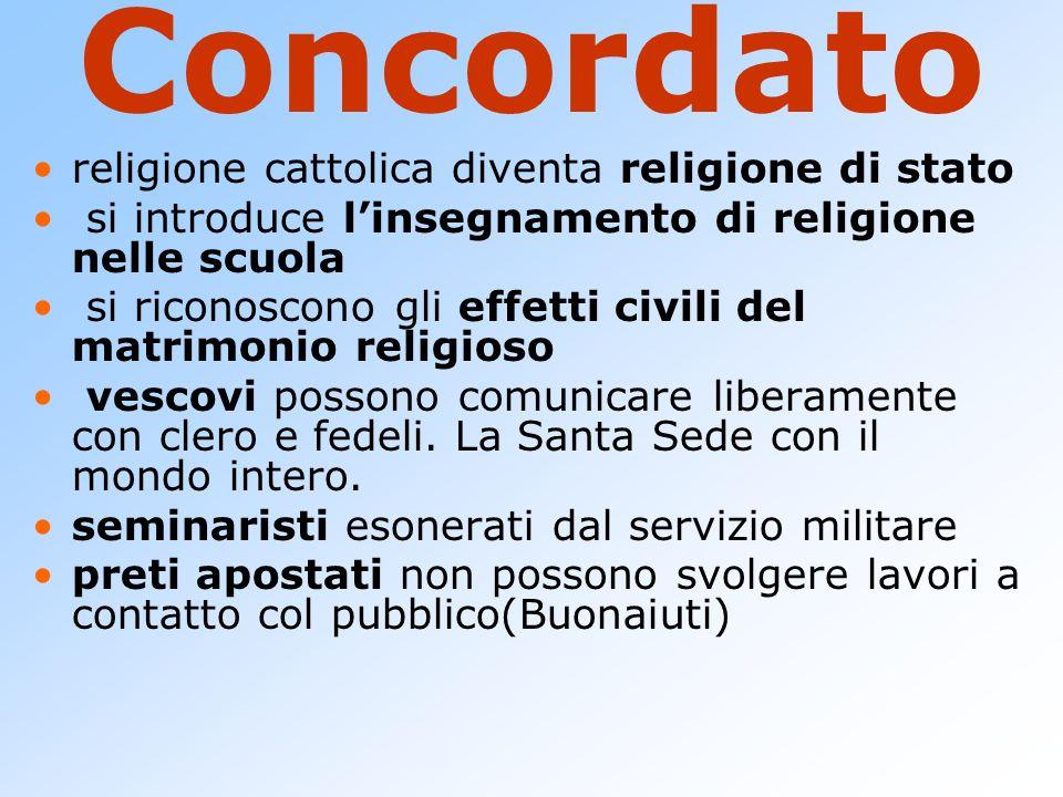 Concordato religione cattolica diventa religione di stato si introduce linsegnamento di religione nelle scuola si riconoscono gli effetti civili del m