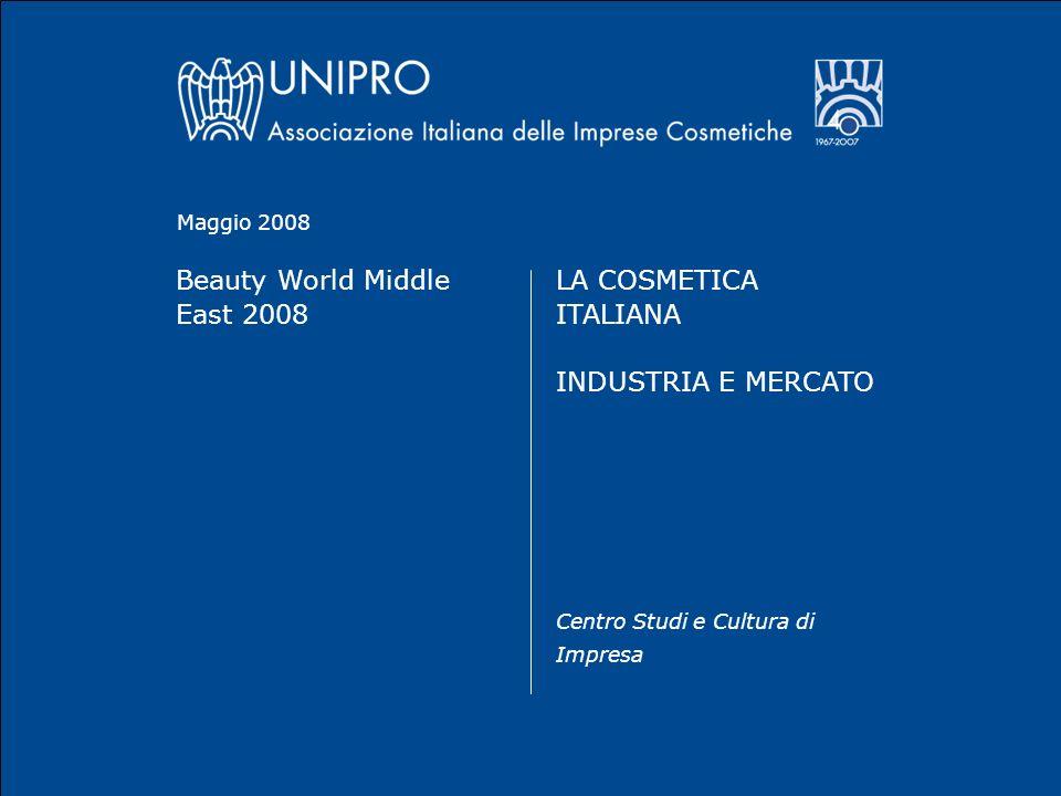 Beauty World Middle East 2008 LA COSMETICA ITALIANA INDUSTRIA E MERCATO Centro Studi e Cultura di Impresa Maggio 2008