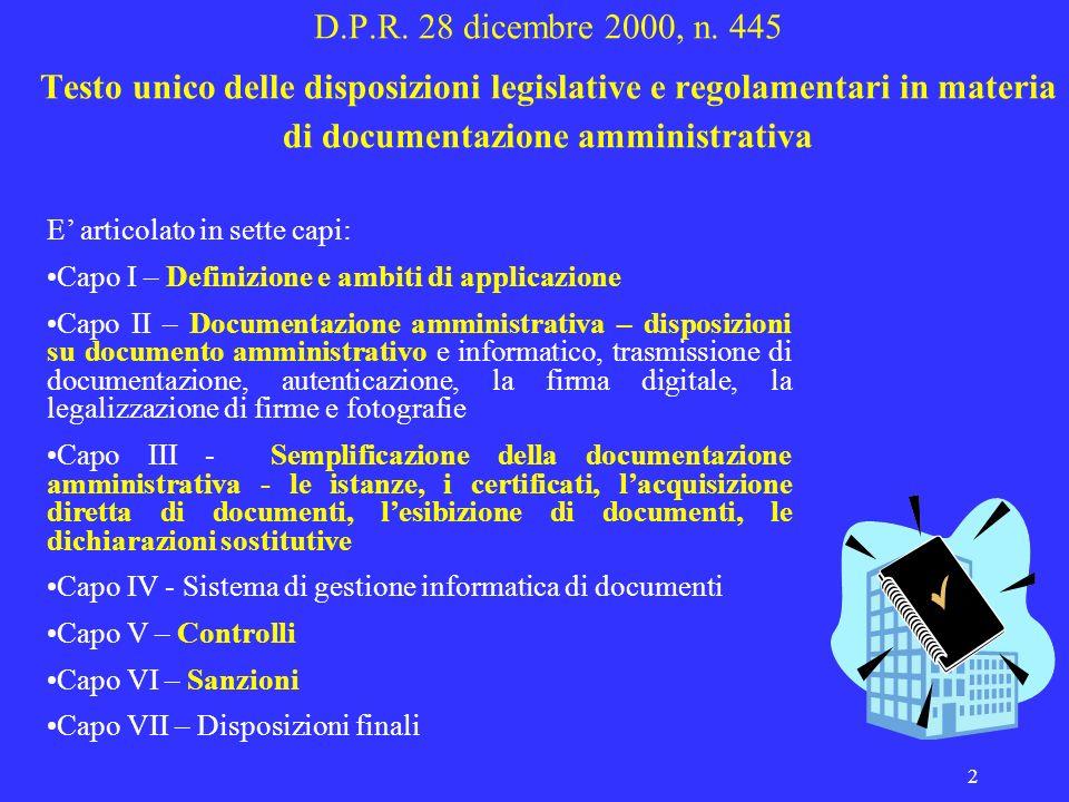 2 D.P.R. 28 dicembre 2000, n. 445 Testo unico delle disposizioni legislative e regolamentari in materia di documentazione amministrativa E articolato