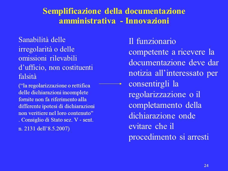 24 Semplificazione della documentazione amministrativa - Innovazioni Sanabilità delle irregolarità o delle omissioni rilevabili dufficio, non costitue