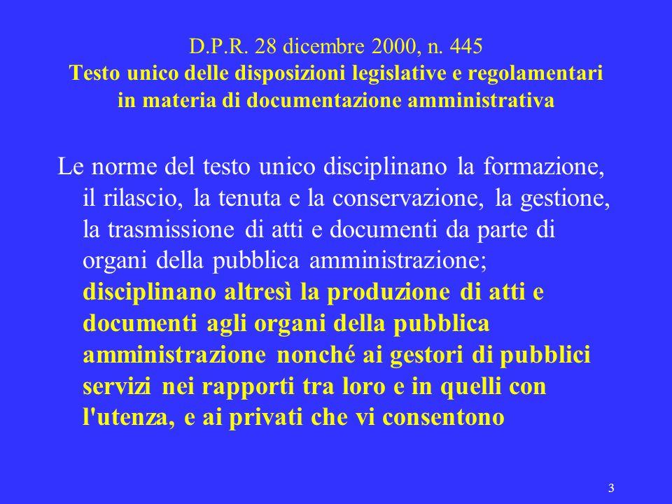 3 D.P.R. 28 dicembre 2000, n. 445 Testo unico delle disposizioni legislative e regolamentari in materia di documentazione amministrativa Le norme del