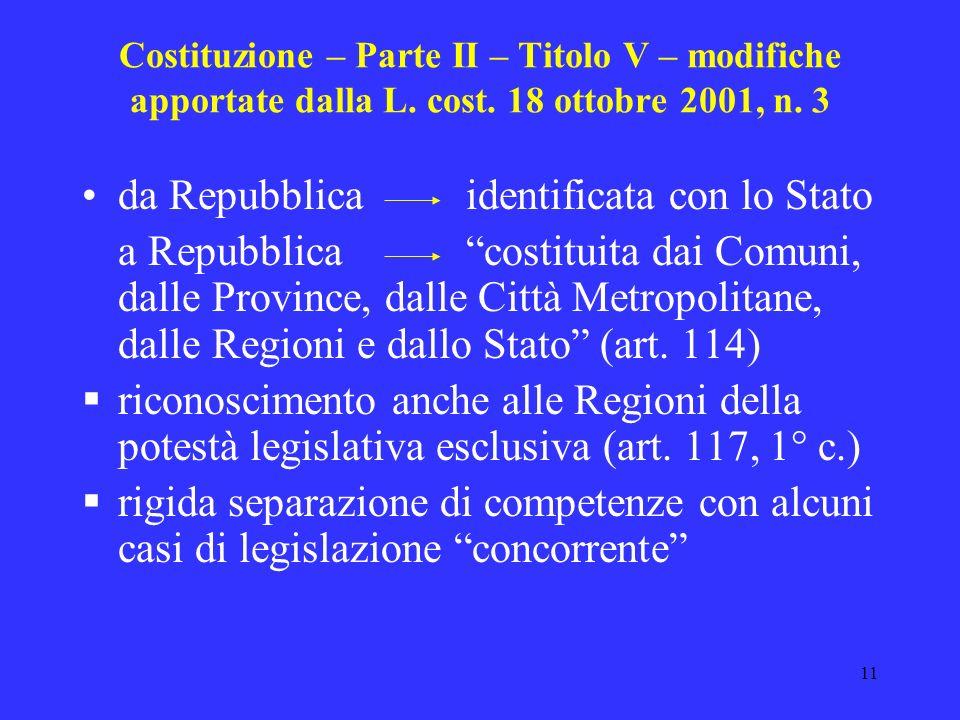 10 Costituzione – Principi fondamentali - art. 5 Principio del decentramento amministrativo Principio della tutela delle autonomie locali La Repubblic