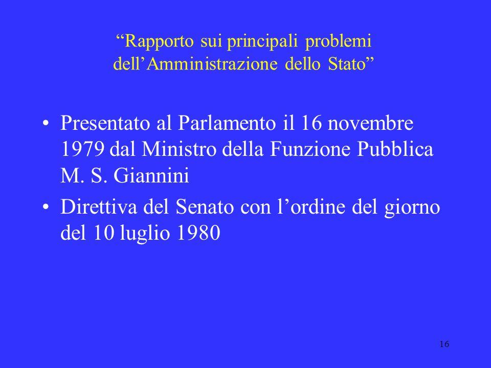15 Pubblica Amministrazione e riforma Per riforma amministrativa si intende una serie di interventi promossi dal corpo politico o amministrativo per a