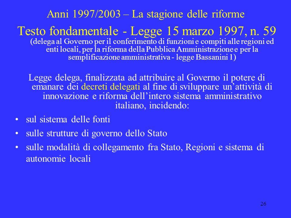 25 Legge 7 agosto 1990, n. 241 – i criteri Lattività della P.A. è retta dai seguenti criteri (art. 1 e 2): economicità – articolazione del principio d