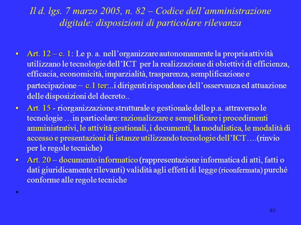 39 Il d. lgs. 7 marzo 2005, n. 82 – Codice dellamministrazione digitale: disposizioni di particolare rilevanza Art. 3Art. 3 – nasce il diritto alluso
