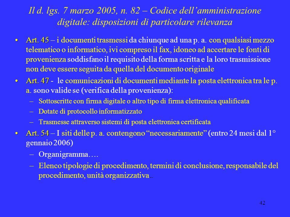 41 Il d. lgs. 7 marzo 2005, n. 82 – Codice dellamministrazione digitale: disposizioni di particolare rilevanza Art. 40Art. 40 – le p. a. che dispongon