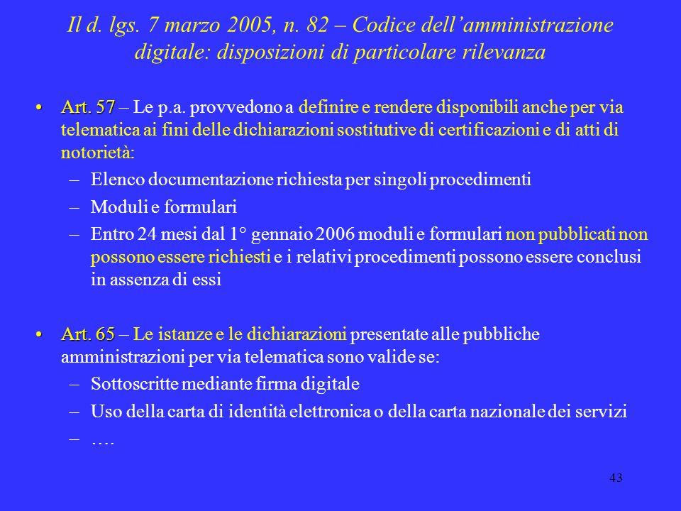 42 Il d. lgs. 7 marzo 2005, n. 82 – Codice dellamministrazione digitale: disposizioni di particolare rilevanza Art. 45Art. 45 – i documenti trasmessi