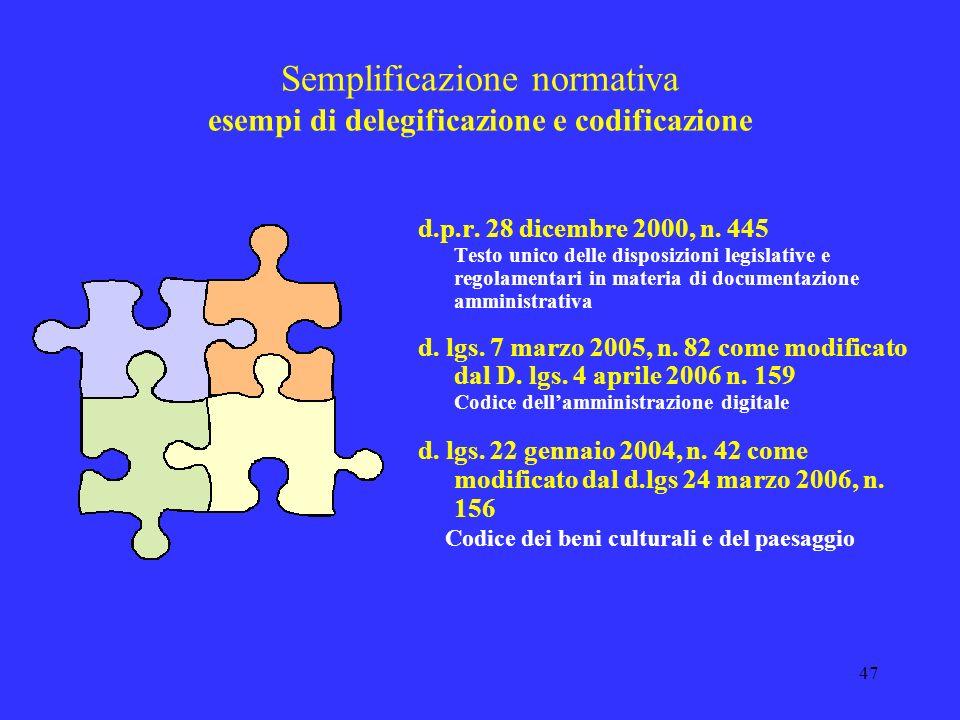 46 Semplificazione Piano procedimentale Piano documentale Liberalizzazione di attività (eliminazione dei permessi da parte della p. a. per lesercizio