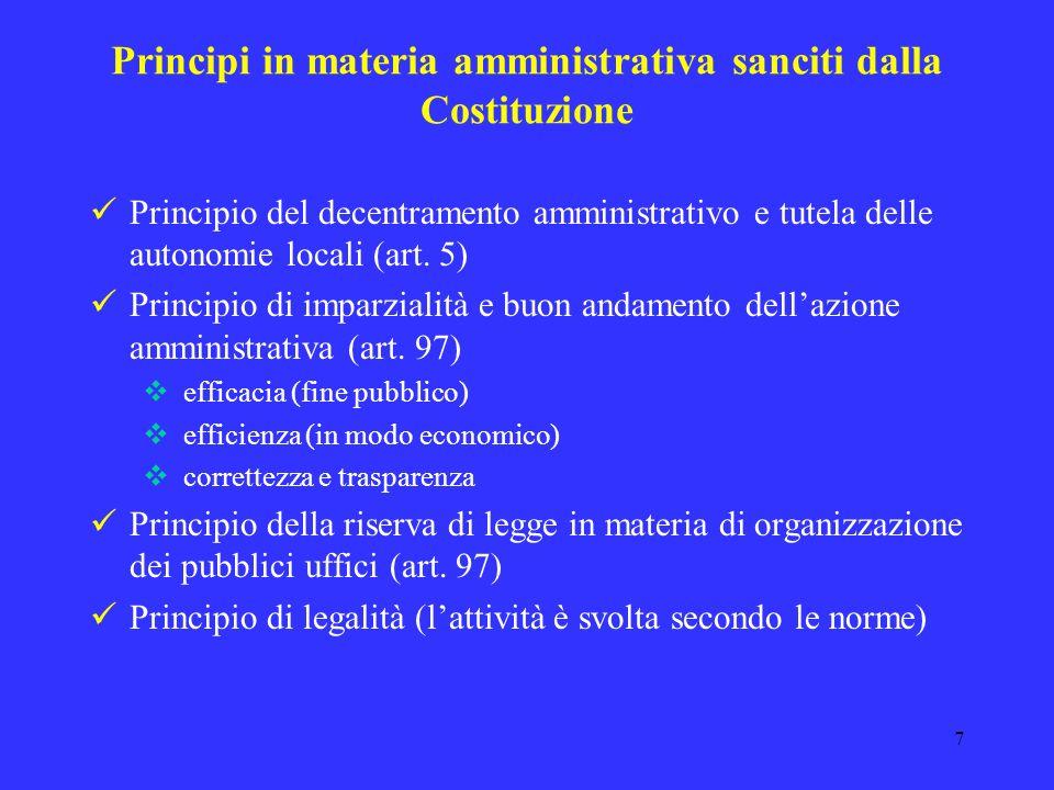 7 Principi in materia amministrativa sanciti dalla Costituzione Principio del decentramento amministrativo e tutela delle autonomie locali (art.