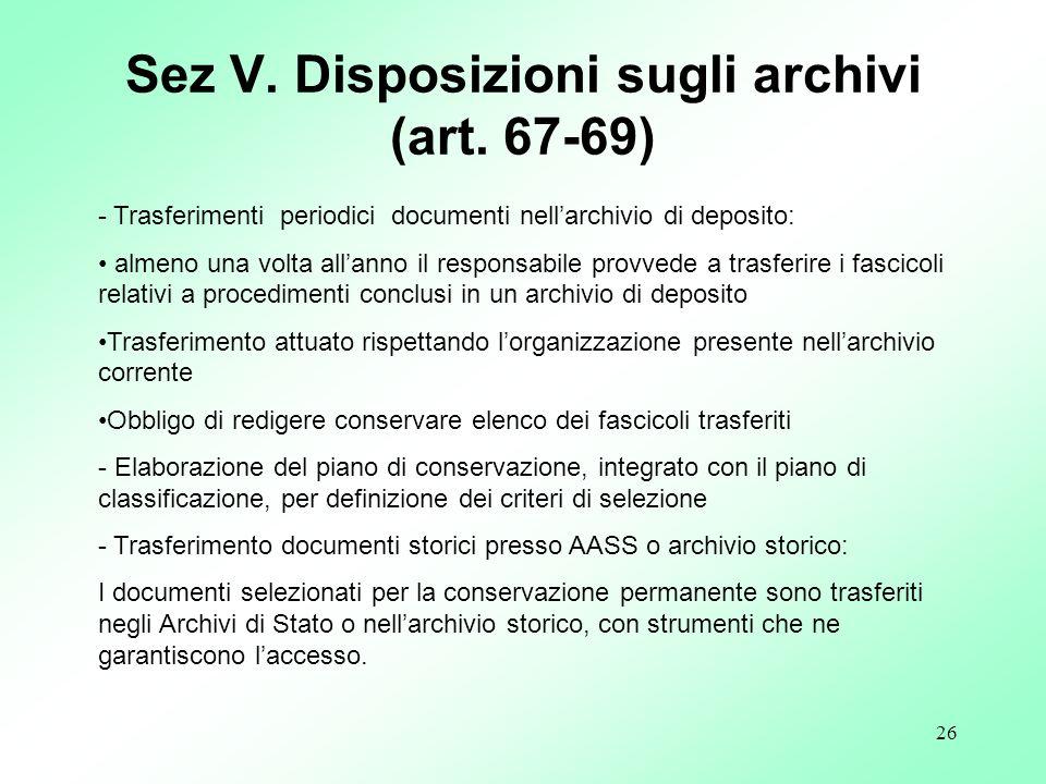 26 - Trasferimenti periodici documenti nellarchivio di deposito: almeno una volta allanno il responsabile provvede a trasferire i fascicoli relativi a