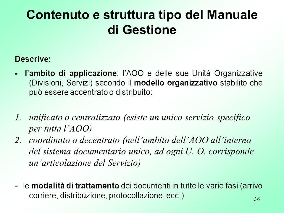 36 Descrive: - lambito di applicazione: lAOO e delle sue Unità Organizzative (Divisioni, Servizi) secondo il modello organizzativo stabilito che può e