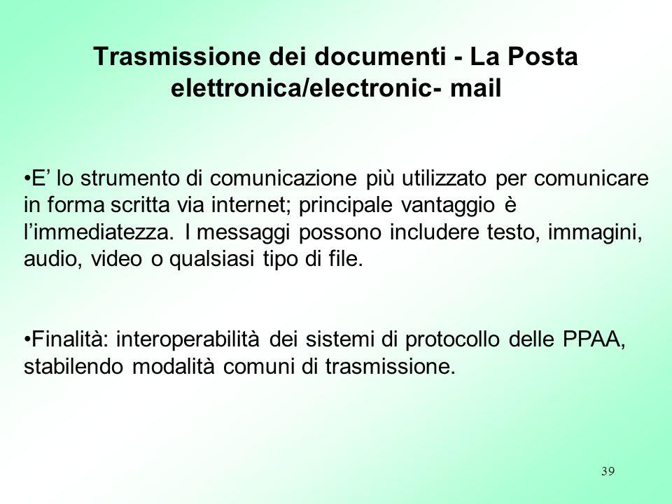 39 E lo strumento di comunicazione più utilizzato per comunicare in forma scritta via internet; principale vantaggio è limmediatezza. I messaggi posso