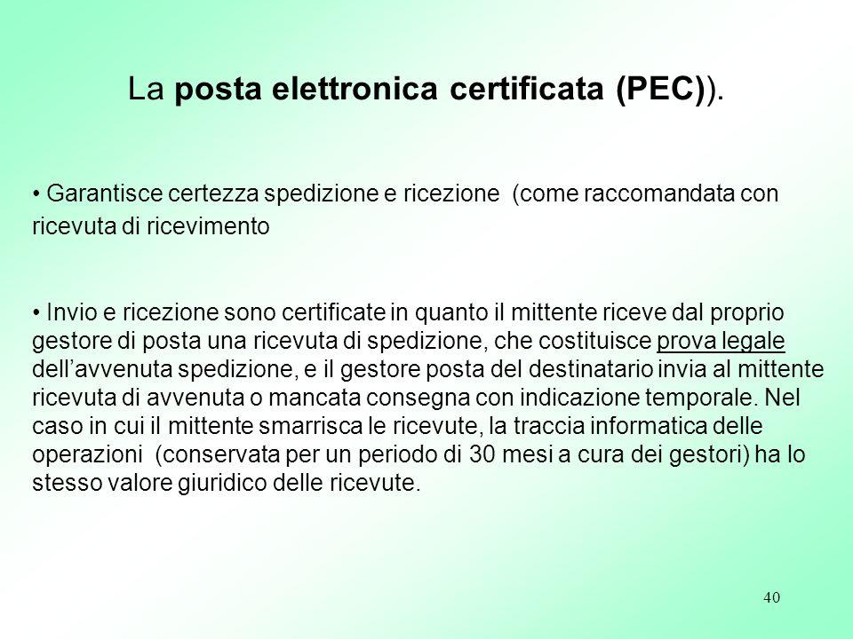 40 Garantisce certezza spedizione e ricezione (come raccomandata con ricevuta di ricevimento Invio e ricezione sono certificate in quanto il mittente