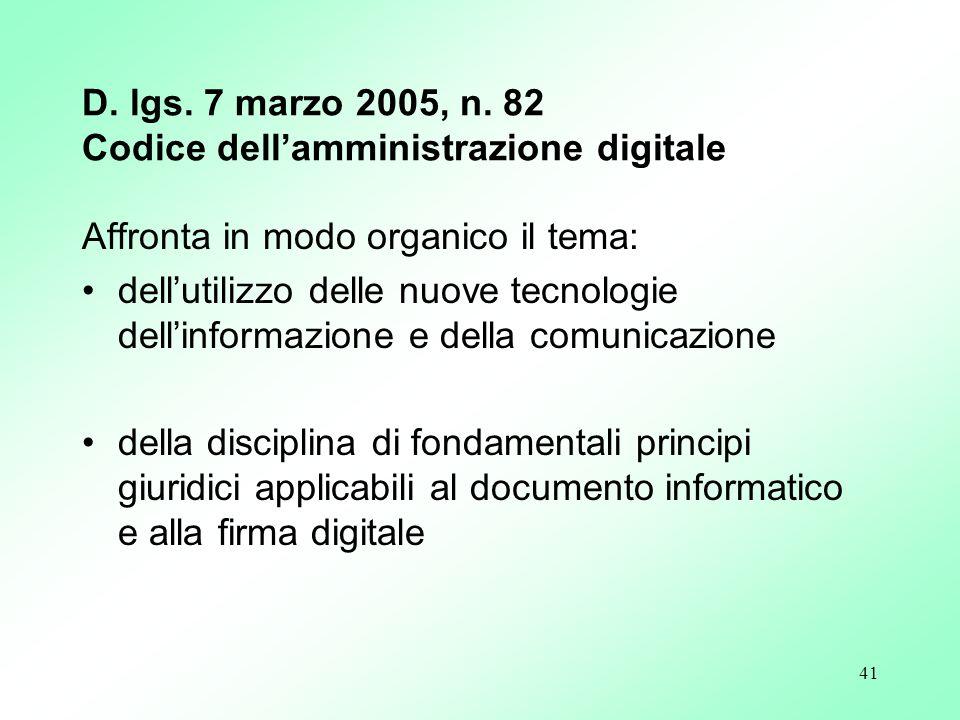 41 D. lgs. 7 marzo 2005, n. 82 Codice dellamministrazione digitale Affronta in modo organico il tema: dellutilizzo delle nuove tecnologie dellinformaz
