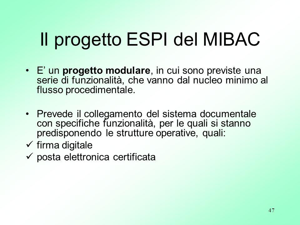 47 Il progetto ESPI del MIBAC E un progetto modulare, in cui sono previste una serie di funzionalità, che vanno dal nucleo minimo al flusso procedimen
