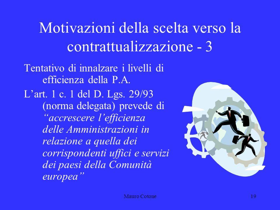 Mauro Cotone18 Motivazioni della scelta verso la contrattualizzazione - 2 Necessità delle OO.SS.
