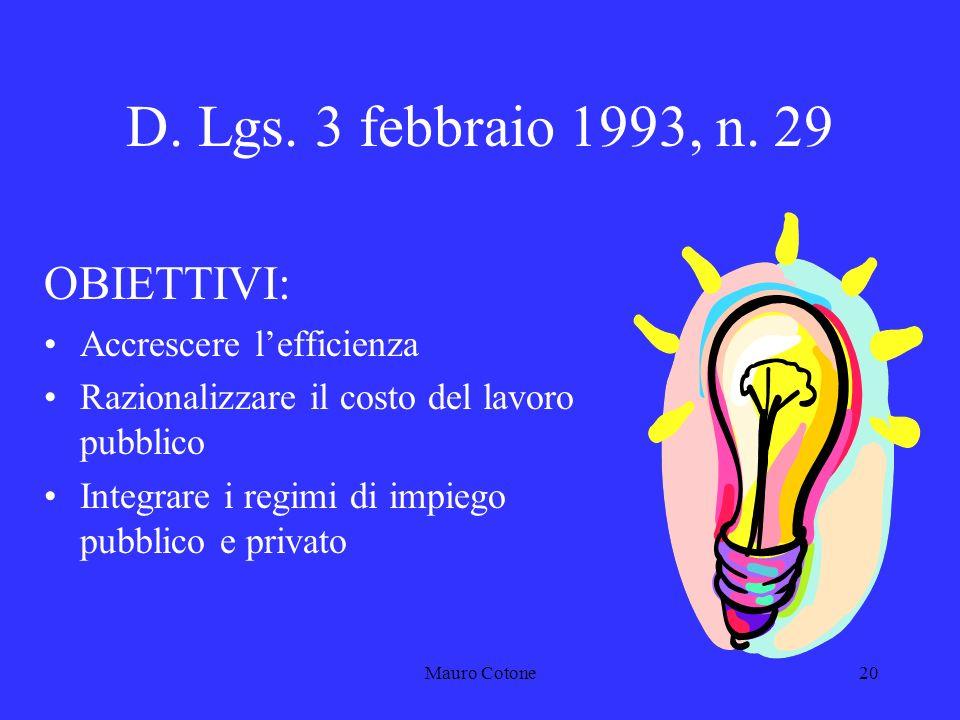 Mauro Cotone19 Motivazioni della scelta verso la contrattualizzazione - 3 Tentativo di innalzare i livelli di efficienza della P.A.
