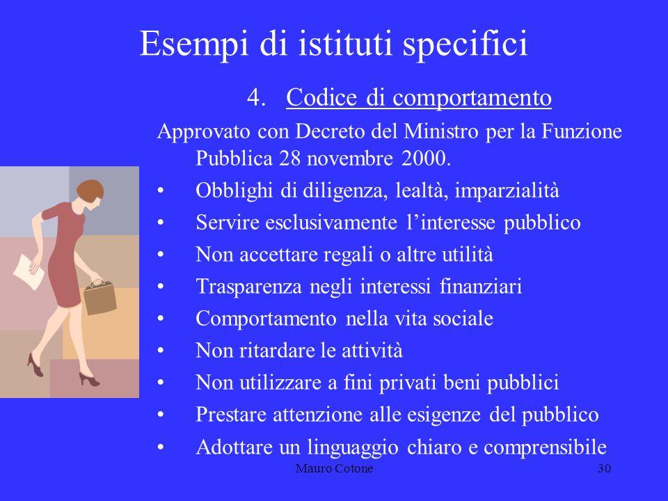 Mauro Cotone29 Esempi di istituti specifici 3.Sanzioni disciplinari Testo di legge: Titolo VII T.U.