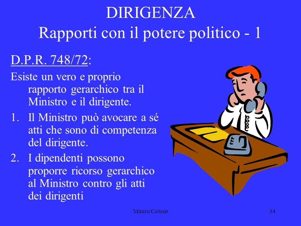 Mauro Cotone33 Dirigenza - CCNL 1994/1997 1998/2001 2002/2005 I dirigenti generali, inizialmente esclusi dalla contrattualizzazione, sono stati successivamente contrattualizzati (DPR 80/1998)