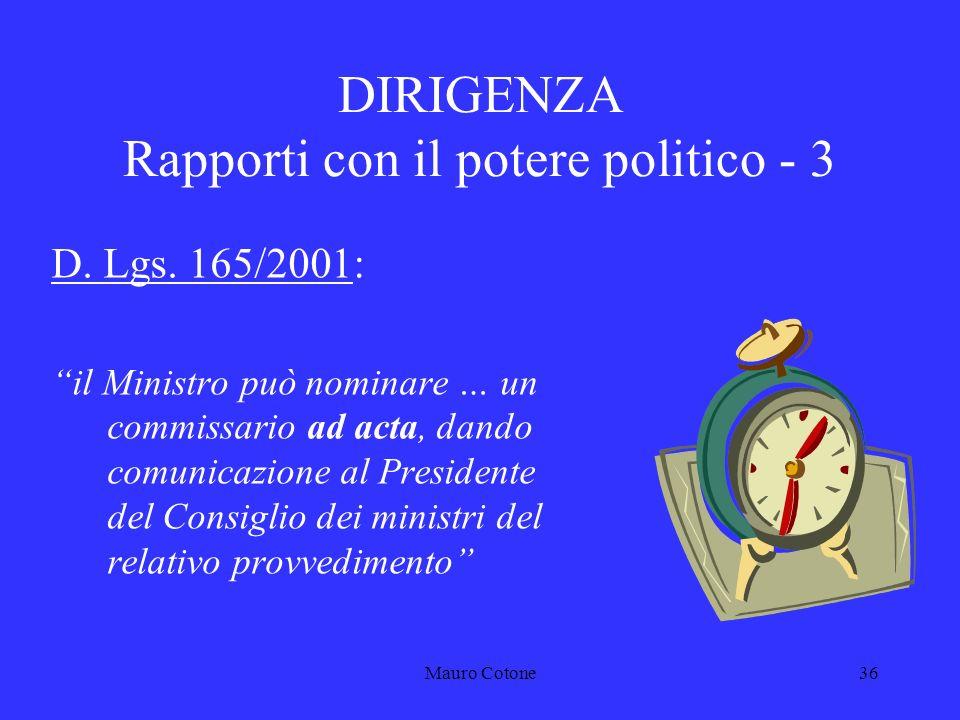 Mauro Cotone35 DIRIGENZA Rapporti con il potere politico - 2 D.