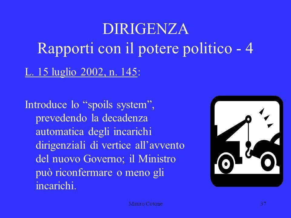 Mauro Cotone36 DIRIGENZA Rapporti con il potere politico - 3 D.
