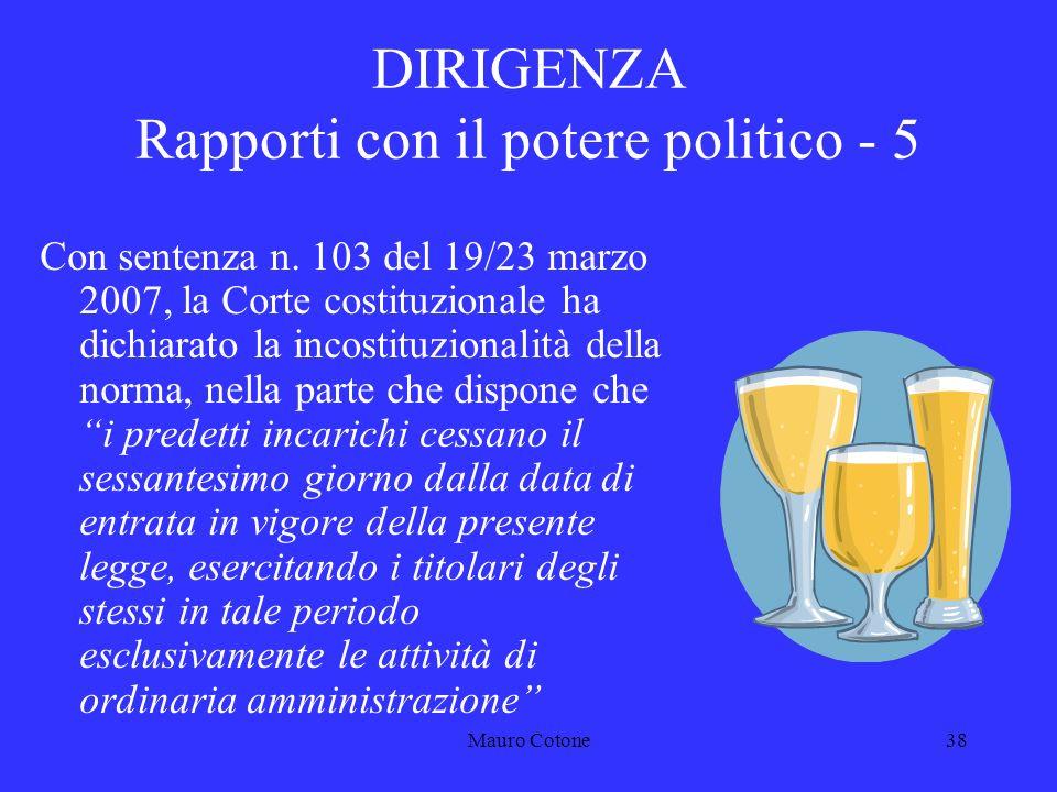 Mauro Cotone37 DIRIGENZA Rapporti con il potere politico - 4 L.