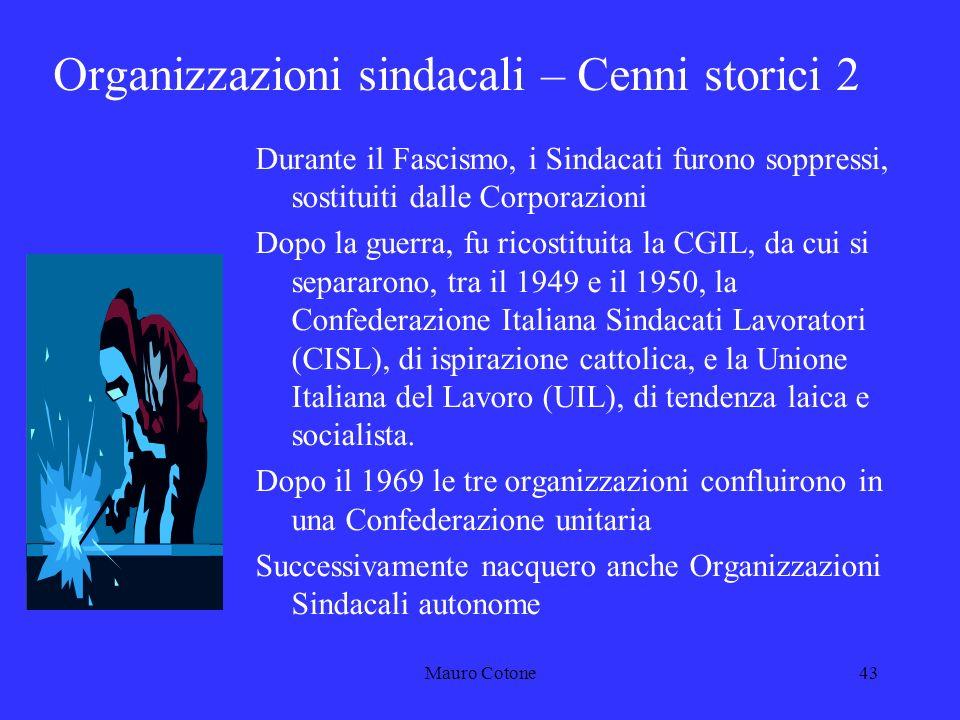 Mauro Cotone42 Organizzazioni sindacali – Cenni storici 1 Le OO.SS.