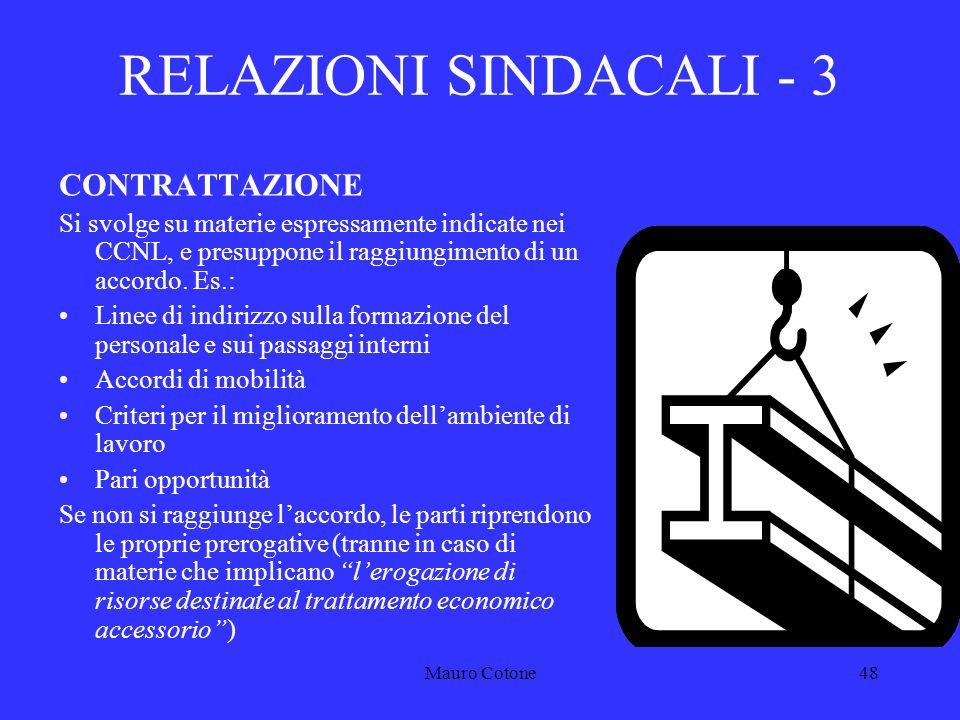 Mauro Cotone47 RELAZIONI SINDACALI - 2 CONCERTAZIONE E adottata, su richiesta delle OO.SS., sulle materie oggetto di informazione, e si conclude con un verbale.