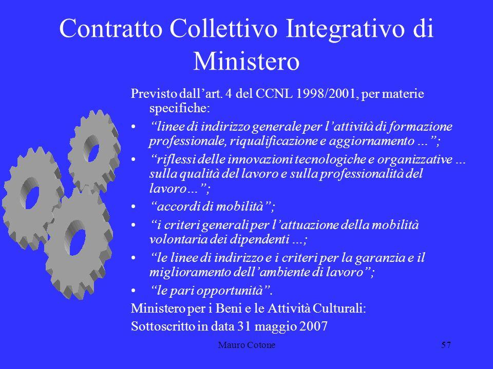 Mauro Cotone56 Fondo Unico di Amministrazione Da utilizzare previa contrattazione, per incentivare la produttività, finanziare i passaggi economici allinterno delle aree, ecc.