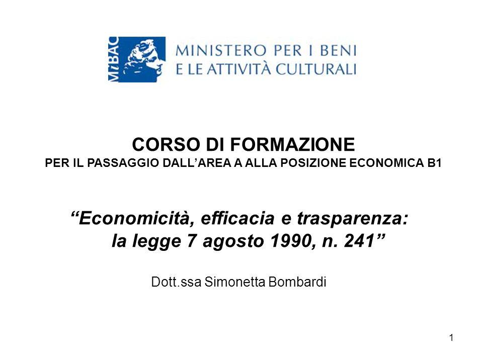 1 CORSO DI FORMAZIONE PER IL PASSAGGIO DALLAREA A ALLA POSIZIONE ECONOMICA B1 Economicità, efficacia e trasparenza: la legge 7 agosto 1990, n.