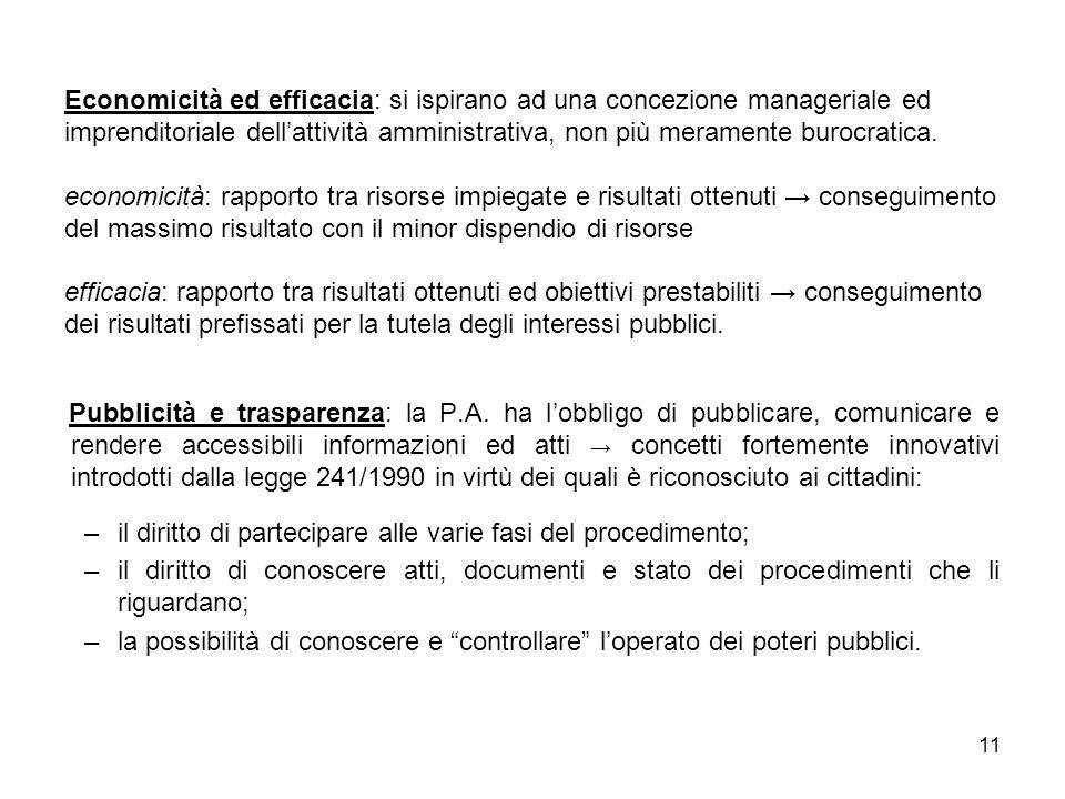 11 Economicità ed efficacia: si ispirano ad una concezione manageriale ed imprenditoriale dellattività amministrativa, non più meramente burocratica.