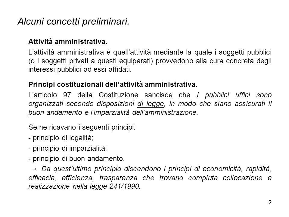 33 Il Capo IV bis della legge 214/1990 è stato introdotto nel 2005 per dettare alcune disposizioni sul provvedimento amministrativo.