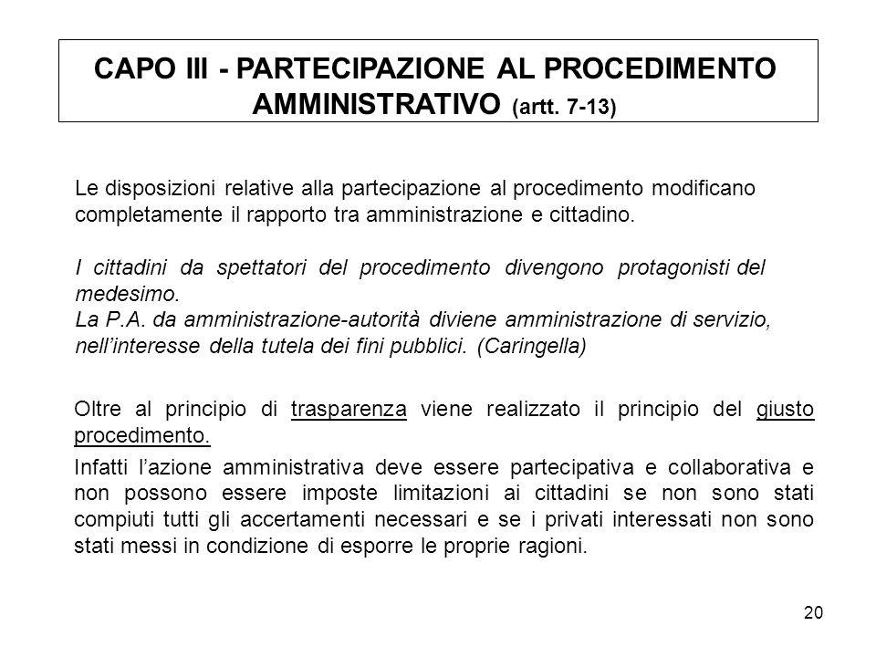 20 Le disposizioni relative alla partecipazione al procedimento modificano completamente il rapporto tra amministrazione e cittadino.