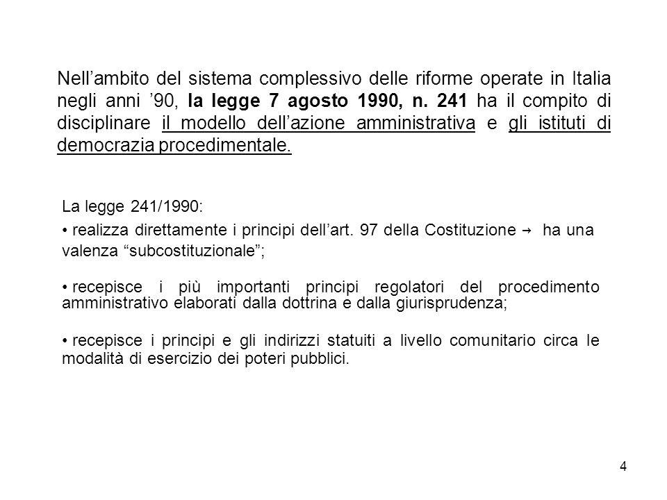 4 Nellambito del sistema complessivo delle riforme operate in Italia negli anni 90, la legge 7 agosto 1990, n.