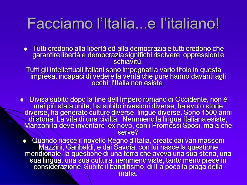 Facciamo lItalia...e litaliano! Tutti credono alla libertà ed alla democrazia e tutti credono che garantire libertà e democrazia significhi risolvere