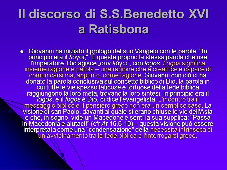 Il discorso di S.S.Benedetto XVI a Ratisbona Giovanni ha iniziato il prologo del suo Vangelo con le parole: