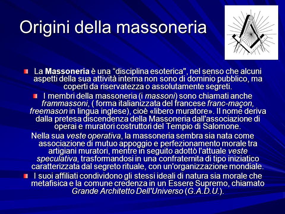 Origini della massoneria La Massoneria è una disciplina esoterica