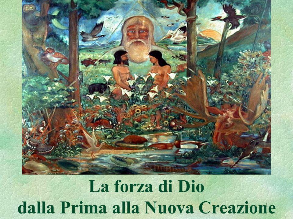 1 La forza di Dio dalla Prima alla Nuova Creazione