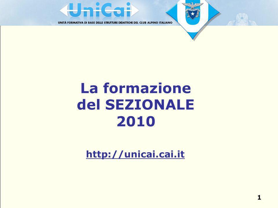 1 La formazione del SEZIONALE 2010 http://unicai.cai.it