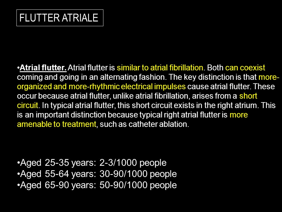 FLUTTER ATRIALE Atrial flutter. Atrial flutter is similar to atrial fibrillation. Both can coexist coming and going in an alternating fashion. The key
