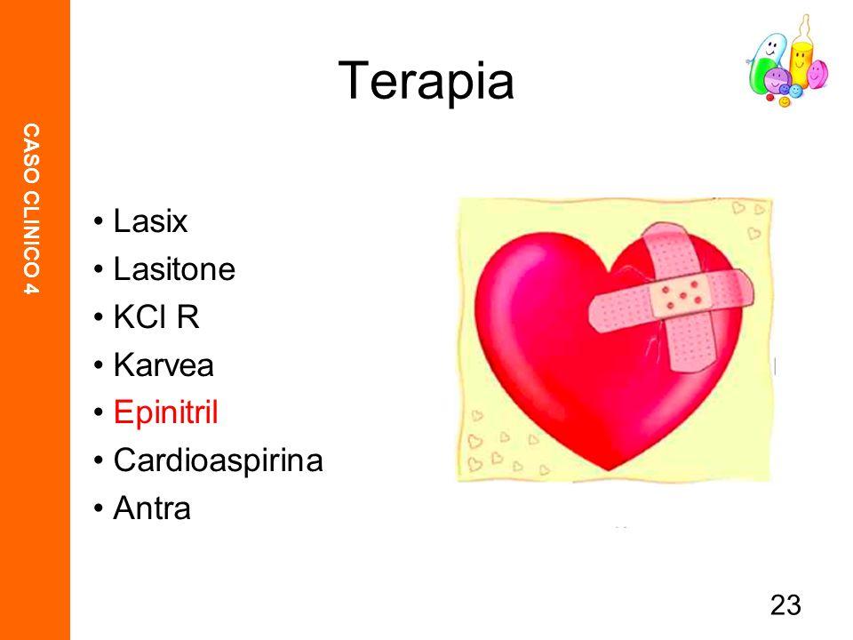 CASO CLINICO 4 23 Terapia Lasix Lasitone KCl R Karvea Epinitril Cardioaspirina Antra