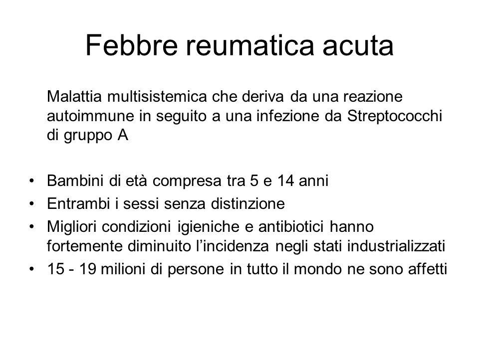 Malattia multisistemica che deriva da una reazione autoimmune in seguito a una infezione da Streptococchi di gruppo A Bambini di età compresa tra 5 e