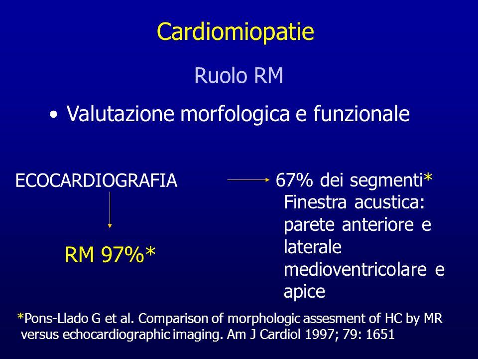 Ruolo RM Valutazione morfologica e funzionale Finestra acustica: parete anteriore e laterale medioventricolare e apice ECOCARDIOGRAFIA 67% dei segment