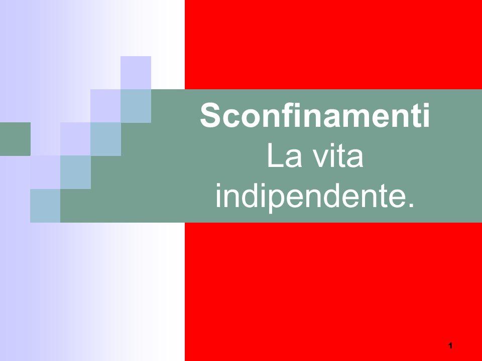 1 Sconfinamenti La vita indipendente.