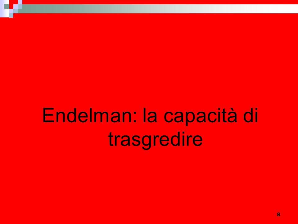 8 Endelman: la capacità di trasgredire