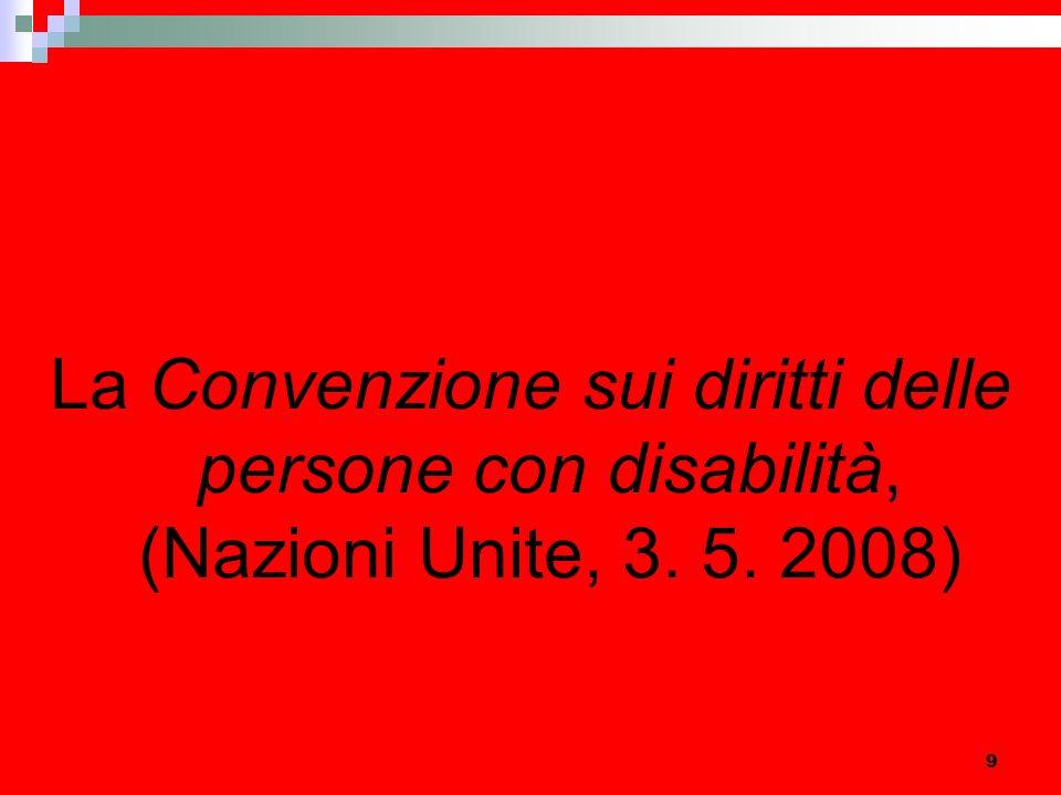 9 La Convenzione sui diritti delle persone con disabilità, (Nazioni Unite, 3. 5. 2008)